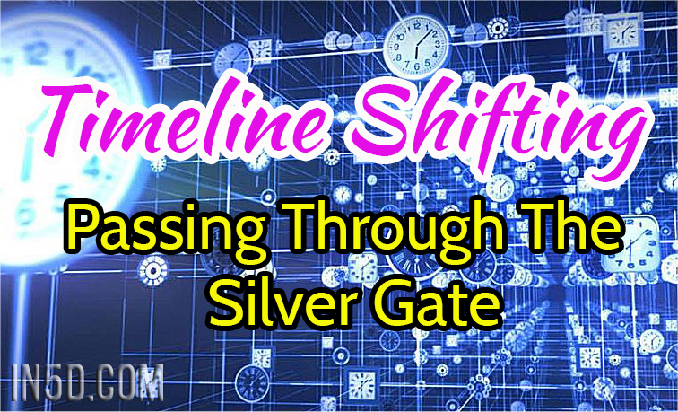 Timeline Shifting - Passing Through The Silver Gate