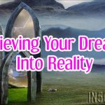 Believing Your Dreams Into Reality