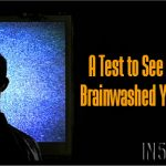 A Test to See How Brainwashed You Are