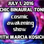 Pyschic Binaural Toning With Marcia Kosich Cosmic Awakening Show