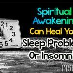 Spiritual Awakening Can Heal Your Sleep Problems Or Insomnia