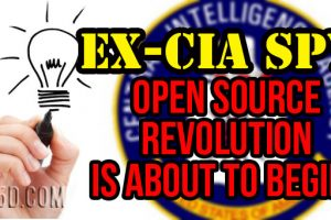 Ex-CIA Spy: A Global Open Source Revolution Is About To Begin