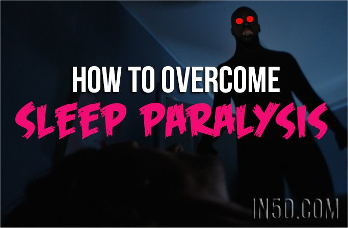 How To Overcome Sleep Paralysis