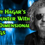 Rock Star Sammy Hagar's Encounter With 9th Dimensional Beings