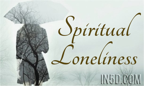 Spiritual Loneliness: What to Do When No One Understands You