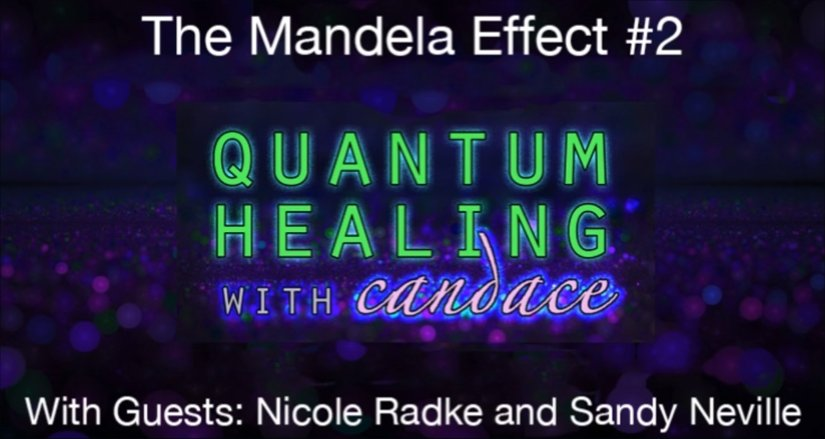 Quantum Healing With Candace - The Mandela Effect #2