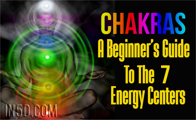 Chakras - A Beginner's Guide To The 7 Energy Centers