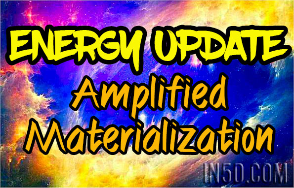 Energy Update - Amplified Materialization