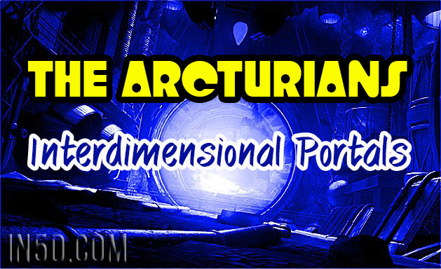 The Arcturians - Interdimensional Portals