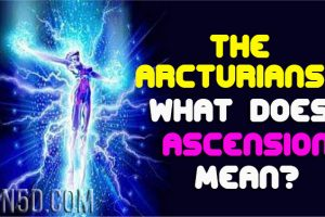 The Arcturians – What Does Ascension Mean?