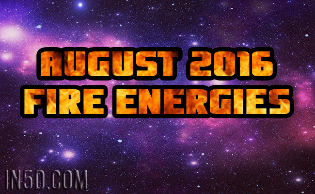 August 2016 Fire Energies