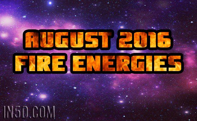 August 2016 Fire Energies