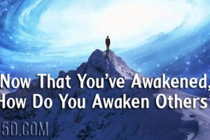Now That You've Awakened How Do You Awaken Others?