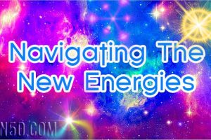Navigating The New Energies
