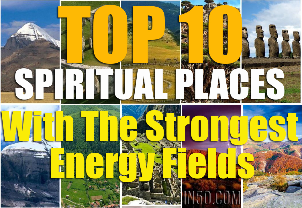 Top 10 Spiritual Places With The Strongest Energy Fields