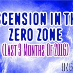 Ascension In The Zero Zone (Last 3 Months Of 2016)