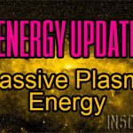 Energy Update – Massive Plasma Energy Exacerbating Any Distortions Of The Human Mind