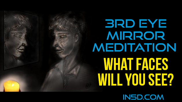 3rd Eye Mirror Meditation - What Faces Will You See?