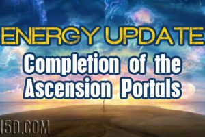 Energy Update – Completion of the Ascension Portals