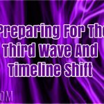 Preparing For The Third Wave And Timeline Shift