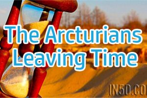 The Arcturians – Leaving Time