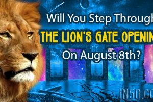 Will You Step Through The Lion's Gate Opening On August 8th?