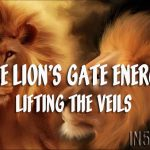 The Lion's Gate Energy – Lifting The Veils
