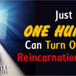 Just ONE HUMAN Can Turn Off The Reincarnation Trap