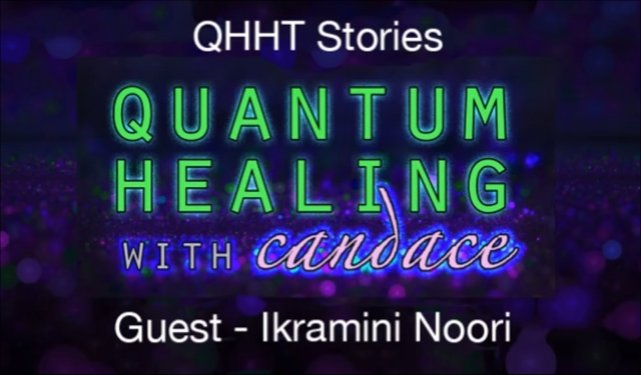 Quantum Healing With Candace with Ikramini Noori
