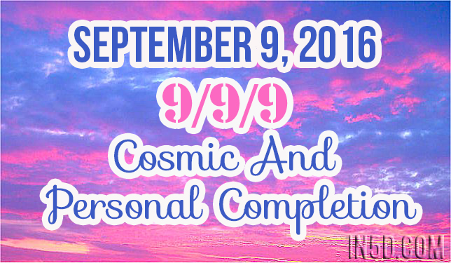September 9, 2016 - 999 - Cosmic And Personal Completion