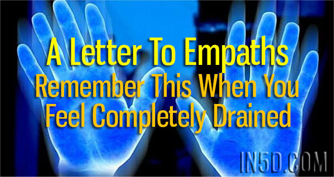 A Letter To Empaths - Remember This When You Feel Completely Drained
