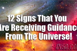 12 Signs That You Are Receiving Guidance From The Universe!