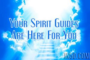 Your Spirit Guides Are Here For You
