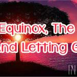 The Equinox, The Void And Letting Go