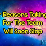 Four Reasons Taking One For The Team Will Soon Stop