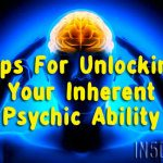 Unlocking Your Inherent Psychic Ability: Tips For Those Just Awakening