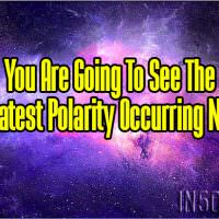 You Are Going To See The Greatest Polarity Occurring Now