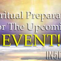 Spiritual Preparation For The Upcoming Event