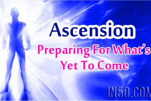 Ascension – Preparing For What's Yet To Come