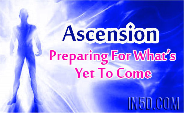 Ascension - Preparing For What's Yet To Come
