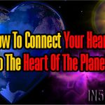 How To Connect Your Heart To The Heart Of The Planet