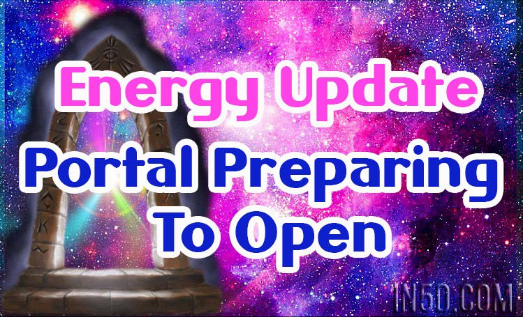 Energy Update - Portal Preparing To Open