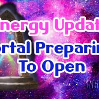 Energy Update – Portal Preparing To Open