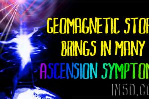 Geomagnetic Storm Brings In Many Ascension Symptoms