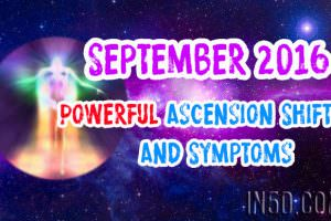 September 2016 – Powerful Ascension Shifts And Symptoms