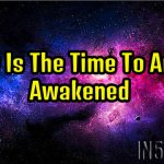 Now Is The Time To Arise, Awakened