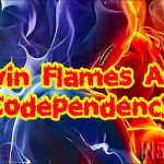 Twin Flames And Codependency