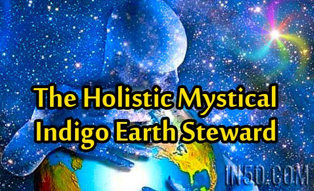 The Holistic Mystical Indigo Earth Steward