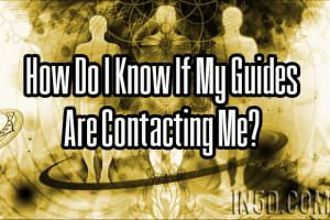 How Do I Know If My Guides Are Contacting Me? 5 Tips And Tricks For Tuning In