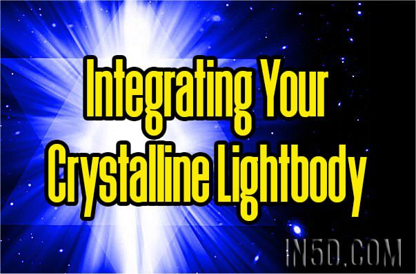 Integrating Your Crystalline Lightbody